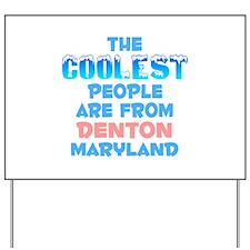 Coolest: Denton, MD Yard Sign