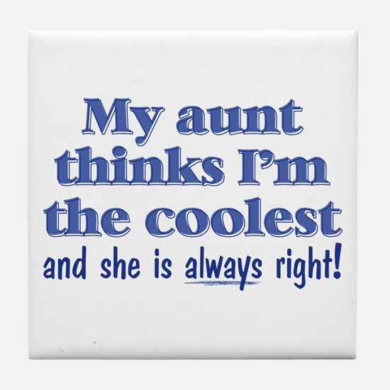 My Aunt Thinks Tile Coaster