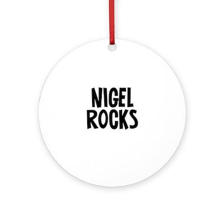 Nigel Rocks Ornament (Round)