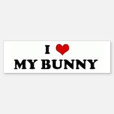 I Love MY BUNNY Bumper Bumper Bumper Sticker