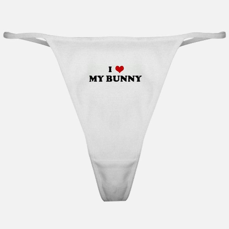 I Love MY BUNNY  Classic Thong