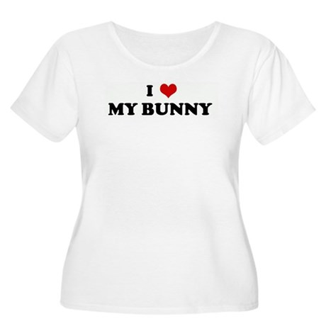 I Love MY BUNNY Women's Plus Size Scoop Neck T-Sh