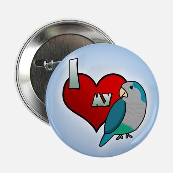 I Love my Blue Quaker Parakeet Button (Cartoon)