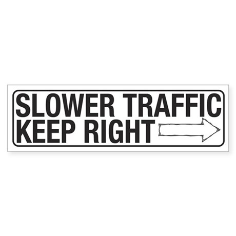 Slower Traffic Bumper Sticker