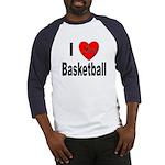 I Love Basketball (Front) Baseball Jersey
