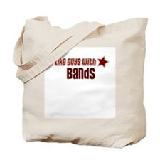 I like guys with Bands Tote Bag