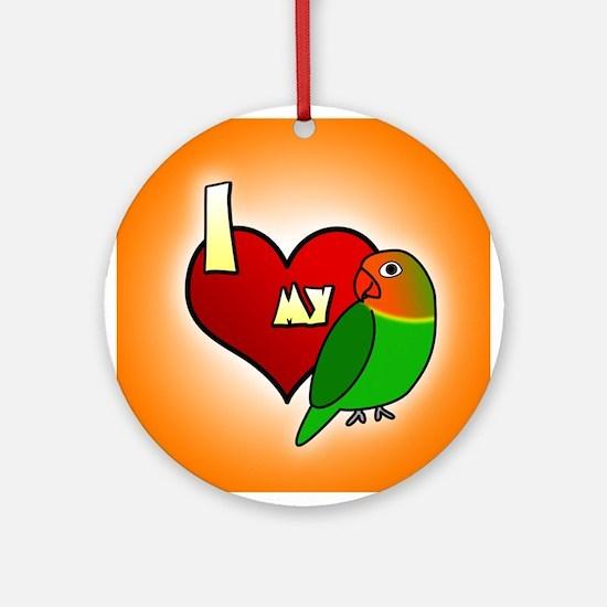 I Love my Fischer's Lovebird Ornament (Round)
