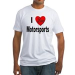 I Love Motorsports (Front) Fitted T-Shirt