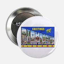 "Birmingham Alabama Greetings 2.25"" Button"