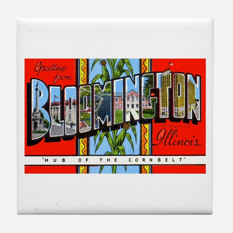 Bloomington Illinois Greetings Tile Coaster