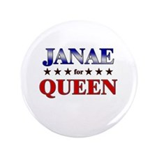 "JANAE for queen 3.5"" Button"