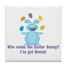 Easter Bunny? I've got Nonna! Tile Coaster