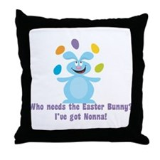 Easter Bunny? I've got Nonna! Throw Pillow