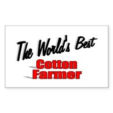 """The World's Best Cotton Farmer"" Sticker (Rectangu"