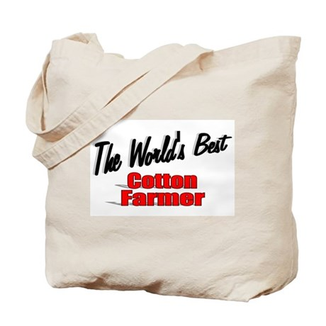 """""""The World's Best Cotton Farmer"""" Tote Bag"""