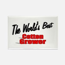 """""""The World's Best Cotton Grower"""" Rectangle Magnet"""