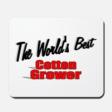 """""""The World's Best Cotton Grower"""" Mousepad"""