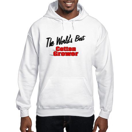 """The World's Best Cotton Grower"" Hooded Sweatshirt"