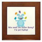 Easter Bunny? I've got PapPap! Framed Tile