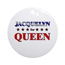 JACQUELYN for queen Ornament (Round)
