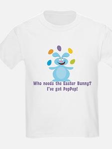 Easter Bunny? I've got PopPop! T-Shirt