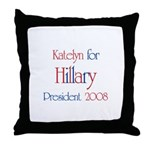 Katelyn for Hillary 2008 Throw Pillow