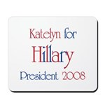Katelyn for Hillary 2008 Mousepad