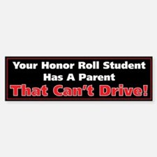Anit-Honor Roll Parent Bumper Bumper Bumper Sticker