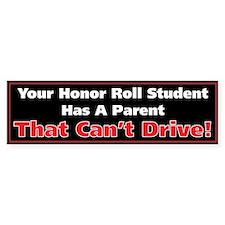 Anit-Honor Roll Parent Bumper Bumper Sticker