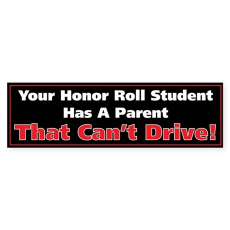 Anit-Honor Roll Parent Bumper Sticker