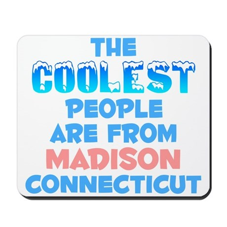 Coolest: Madison, CT Mousepad