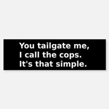 Tailgaters are breaking the law.
