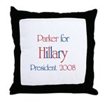 Parker for Hillary 2008 Throw Pillow