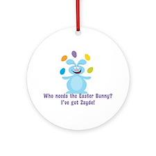 Easter Bunny? I've got Zayde! Ornament (Round)