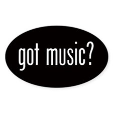 Got Music? Oval Bumper Stickers