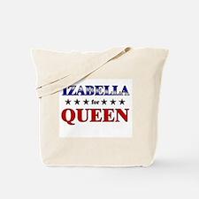 IZABELLA for queen Tote Bag