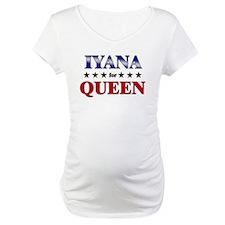 IYANA for queen Shirt
