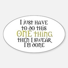 One Thing Oval Decal