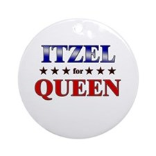 ITZEL for queen Ornament (Round)
