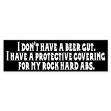 I don't have a beer gut, I ha Bumper Bumper Sticker