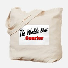"""The World's Best Courier"" Tote Bag"