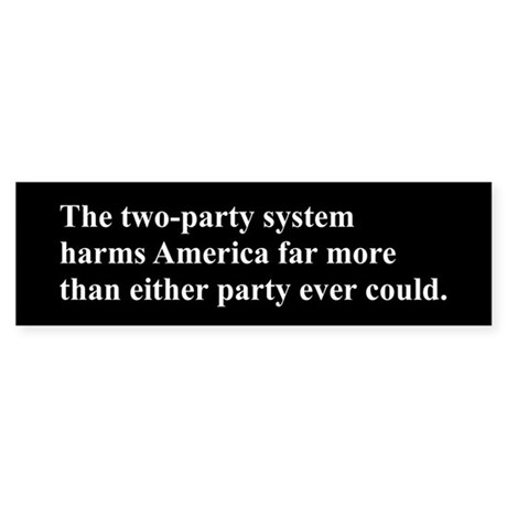 The two-party system is still bad.