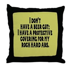 I don't have a beer gut, I ha Throw Pillow