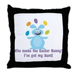 Easter Bunny? I've got My Aunt! Throw Pillow