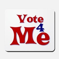 Vote 4 Me Mousepad