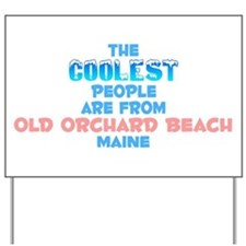 Coolest: Old Orchard Be, ME Yard Sign