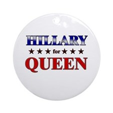 HILLARY for queen Ornament (Round)
