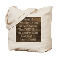 Baby...I Got that Kind of Cho Tote Bag