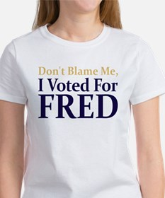 I Voted For FRED Women's T-Shirt