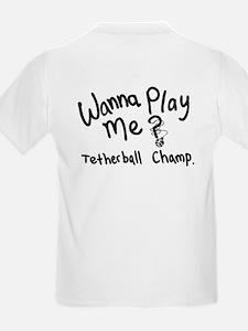 Tetherball Champ Wanna Play Kids T-Shirt